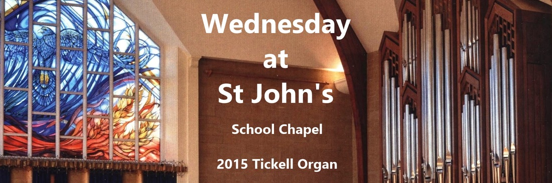 Wednesday at St John's School, New Chapel, 2015 Tickell organ, banner,