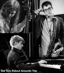 The Tom Ridout Acoustic Trio, Tom Ridout, sax, Flo Moore, double bass, Will Barry, piano,